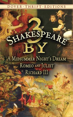 3 by Shakespeare: A Midsummer Night's Dream / Romeo and Juliet / Richard III by William Shakespeare