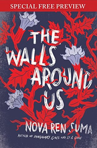 The Walls Around Us: Special Preview - The First 7 Chapters plus Bonus Material by Nova Ren Suma