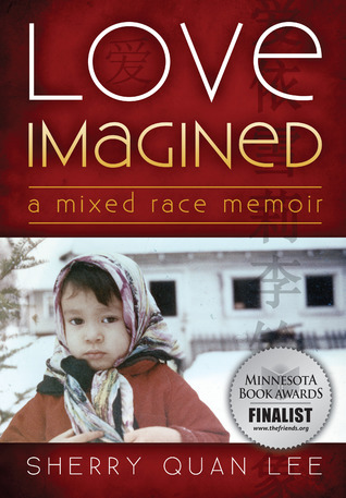 Love Imagined: A Mixed Race Memoir by Lola Osunkoya, Sherry Quan Lee