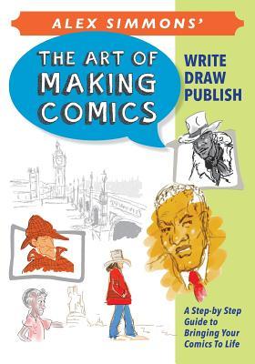 Art of Making Comics by Alex Simmons