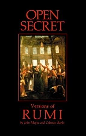 Open Secret: Versions of Rumi by John Moyne, Coleman Barks, Rumi