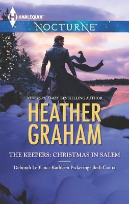 The Keepers: Christmas in Salem by Beth Ciotta, Deborah Leblanc, Kathleen Pickering, Heather Graham