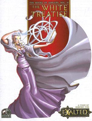 Exalted: The Books of Sorcery Vol. 2: White and Black Treatises by Peter Schaefer, Lydia Laurenson