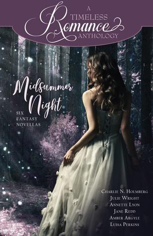 Midsummer Night by Jane Redd, Luisa Perkins, Julie Wright, Amber Argyle, Charlie N. Holmberg, Annette Lyon
