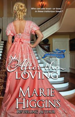 After The Loving: Regency Romance Suspense by Marie Higgins