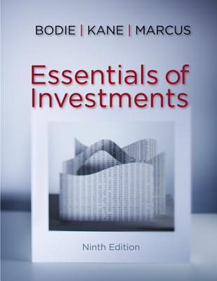 Essentials of Investments by Alex Kane, Zvi Bodie, Alan J. Marcus