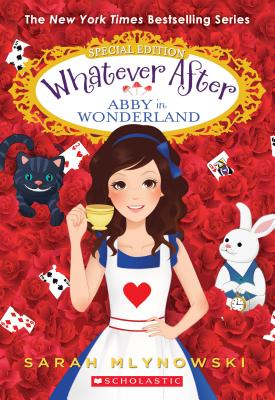 Abby in Wonderland (Whatever After Special Edition #1), Volume 1 by Sarah Mlynowski