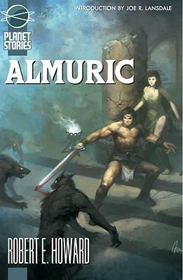 Almuric by Robert E. Howard, Joe R. Lansdale
