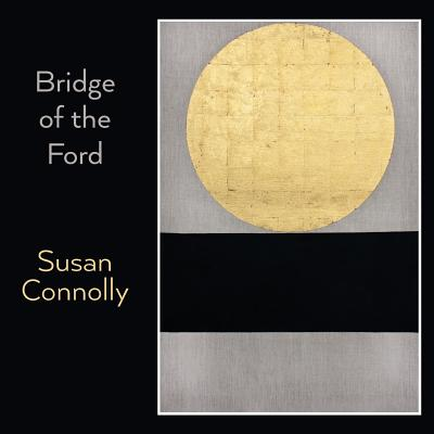 Bridge of the Ford by Susan Connolly