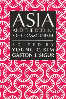 Asia and the Decline of Communism by Young Kim