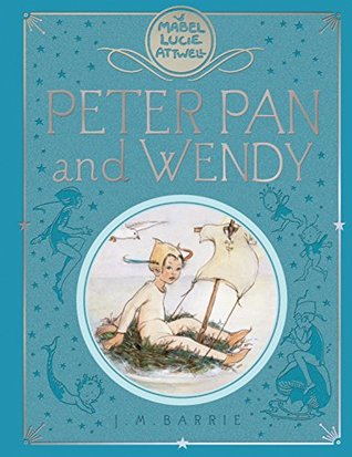 Mabel Lucie Attwell's Peter Pan and Wendy by J.M. Barrie, Mabel Lucie Attwell
