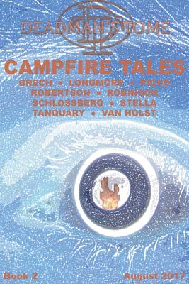 Deadman's Tome Campfire Tales Book Two by James H. Longmore, Amy Grech, Michael Picco