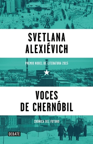 Voces de Chernóbil: Crónica del futuro by Svetlana Alexievich, Ricardo San Vicente