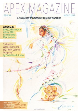 Apex Magazine Issue 99 by Mari Kurisato, Jason Sizemore, Rebecca Roanhorse, Daniel Heath Justice, Pamela Rentz, Allison Mills, Amy H. Sturgis, Russell Dickerson
