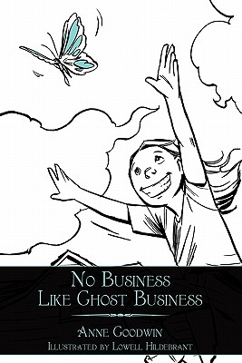 No Business Like Ghost Business by Anne Goodwin