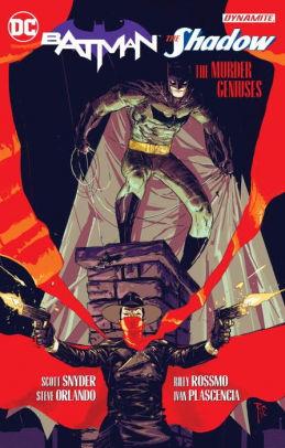 Batman/The Shadow: The Murder Geniuses by Steve Orlando, Scott Snyder, Riley Rossmo