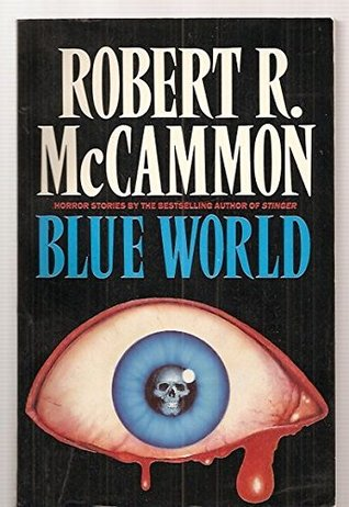 Blue World and Other Stories by Robert R. McCammon