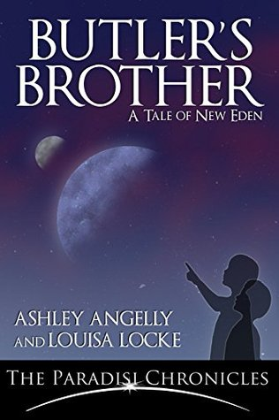 Butler's Brother: A Tale of New Eden by Rey Wright, M. Louisa Locke, Rey Wright