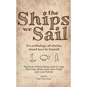 The Ships We Sail by Ruth Lesley, Meg Belviso, Miriam Oudin, Paul Tuttle Starr, Whitney Bishop, Jennifer K. Leigh, Alison Wilgus, J. Louis Zadorski