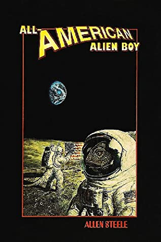 All-American Alien Boy by Allen M. Steele
