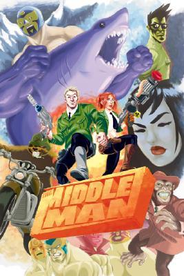The Middleman: The Collected Series Indispensability by Javier Grillo-Marxuach, Les McClaine, Jon Siruno