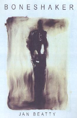 Boneshaker by Jan Beatty