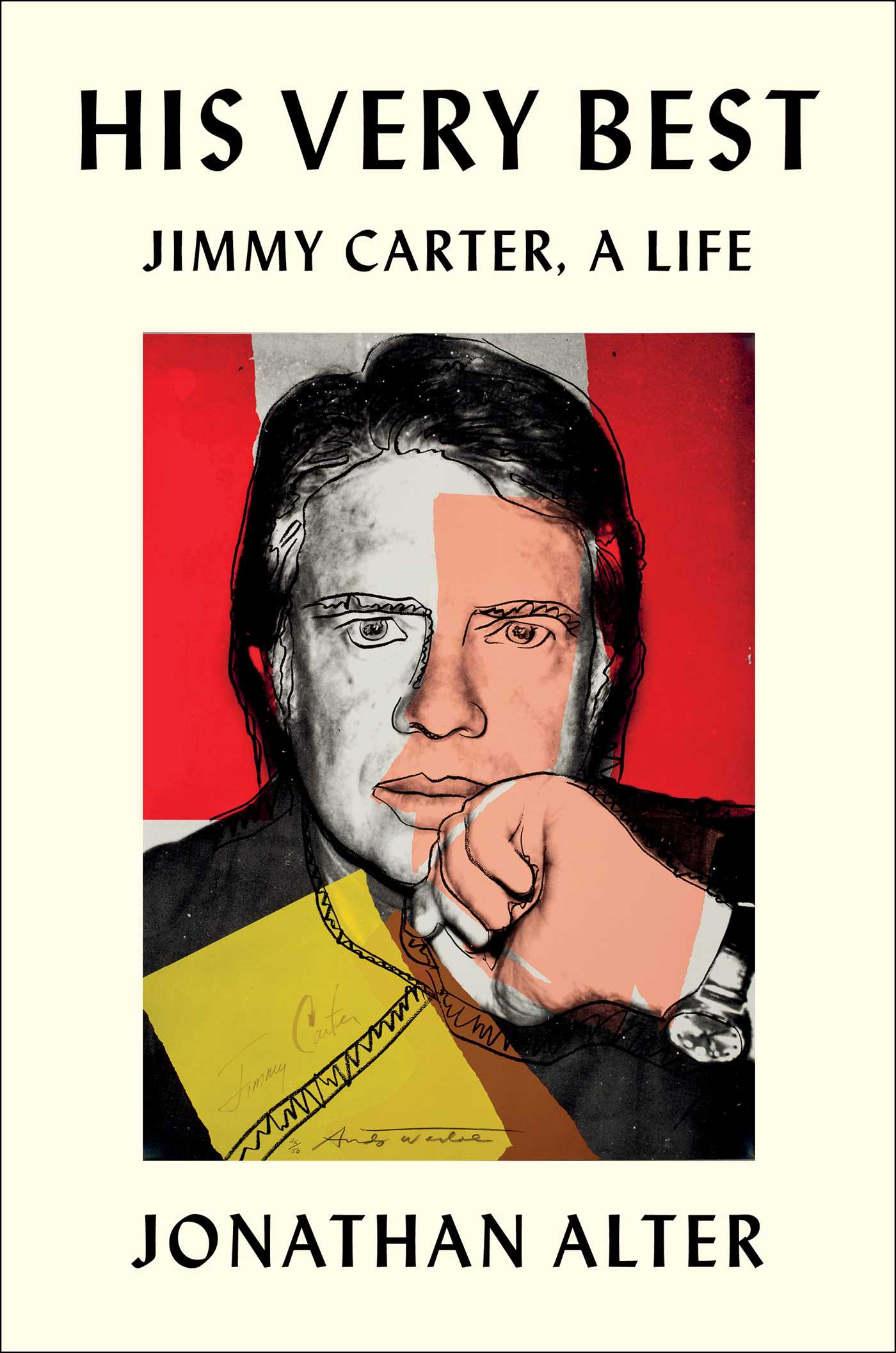 His Very Best: Jimmy Carter, a Life by Jonathan Alter