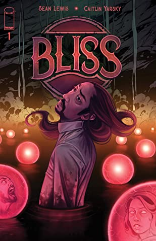 Bliss #1 (of 8) by Caitlin Yarsky, Sean Lewis