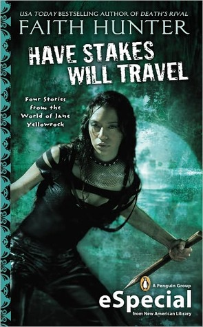 Have Stakes, Will Travel by Faith Hunter