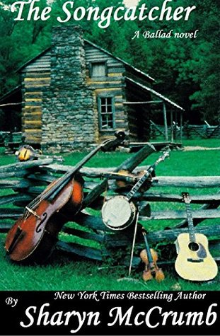 The Songcatcher: A Ballad Novel by Sharyn McCrumb