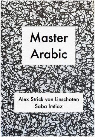 Master Arabic by Saba Imtiaz, Alex Strick van Linschoten