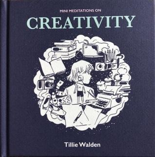 Mini Meditations on Creativity by Tillie Walden