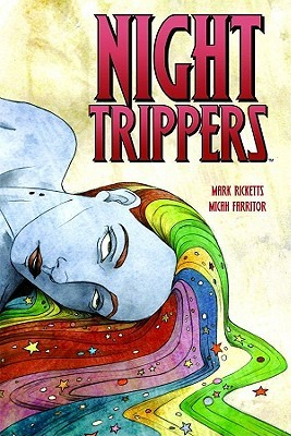 Night Trippers by Micah Farritor, Mark Ricketts