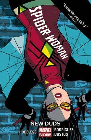 Spider-Woman, Volume 2: New Duds by Dennis Hopeless, Álvaro López, Travis Lanham, Vero Gandini, Muntsa Vicente, Javier Rodriguez, Natacha Bustos