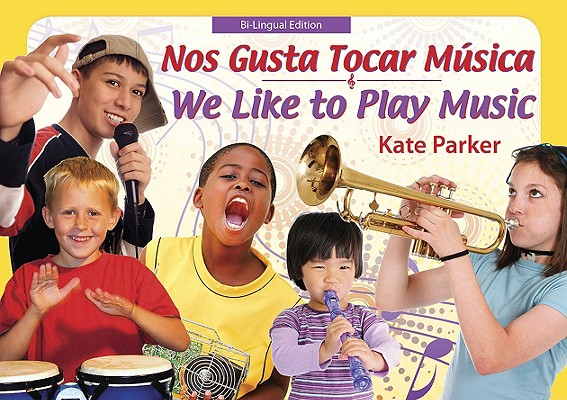 Nos Gusta Tocar Musica/ We Like to Play Music by Kate Parker