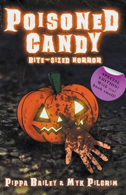 Poisoned Candy: Bite-sized Horror for Halloween by Pippa Bailey, Myk Pilgrim