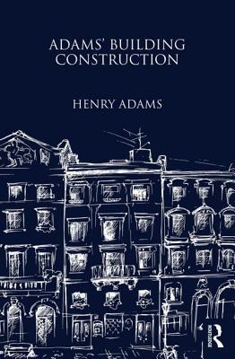 Adams' Building Construction by Henry Adams