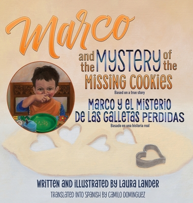 Marco and the Mystery of the Missing Cookies by Laura Lander
