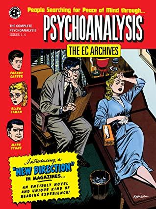 The EC Archives: Psychoanalysis by Marie Severin, Daniel Keyes, Robert Bernstein, Jack Kamen