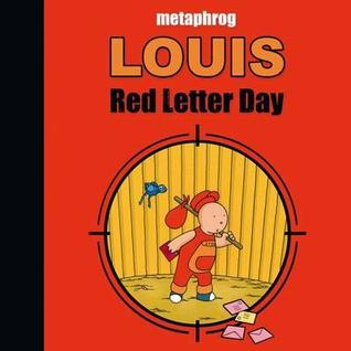 Louis: Red Letter Day by Metaphrog