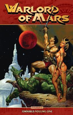 Warlord of Mars Omnibus, Volume 1 by Lui Antonio, Arvid Nelson, Steve Sadowski