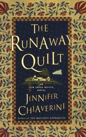 The Runaway Quilt by Jennifer Chiaverini