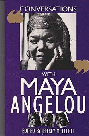 Conversations with Maya Angelou by Jeffrey M. Elliot, Maya Angelou