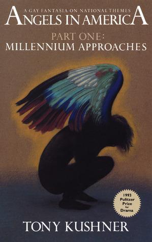 Millennium Approaches by Tony Kushner
