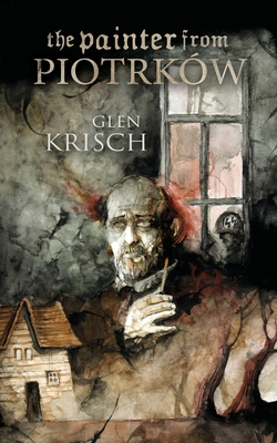 The Painter from Piotrków by Glen Krisch
