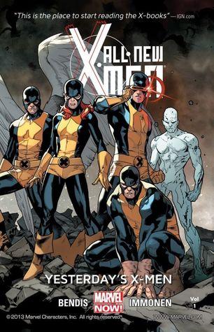 All-New X-Men, Volume 1: Yesterday's X-Men by Brian Michael Bendis, Cory Petit, Stuart Immonen, Marte Gracia, Wade Von Grawbadger
