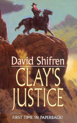 Clay's Justice by David Shifren