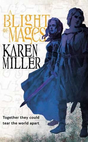 A Blight of Mages by Karen Miller
