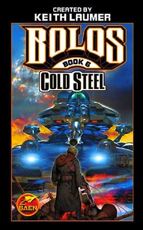 Cold Steel by Keith Laumer, J. Steven York
