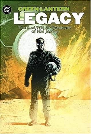 Legacy: The Last Will and Testament of Hal Jordan by Bill Sienkiewicz, Alex Bleyaert, Joe Kelly, Brent Anderson, Rob Ro